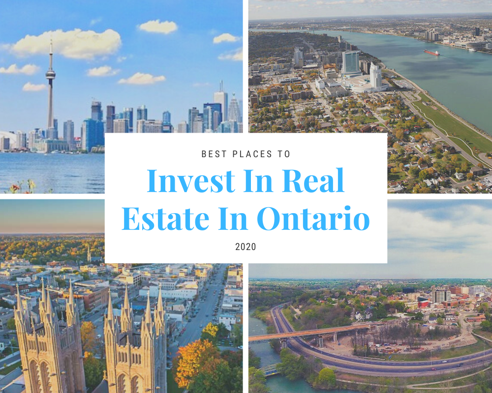 Best Places to Invest In Real Estate In Ontario 2020