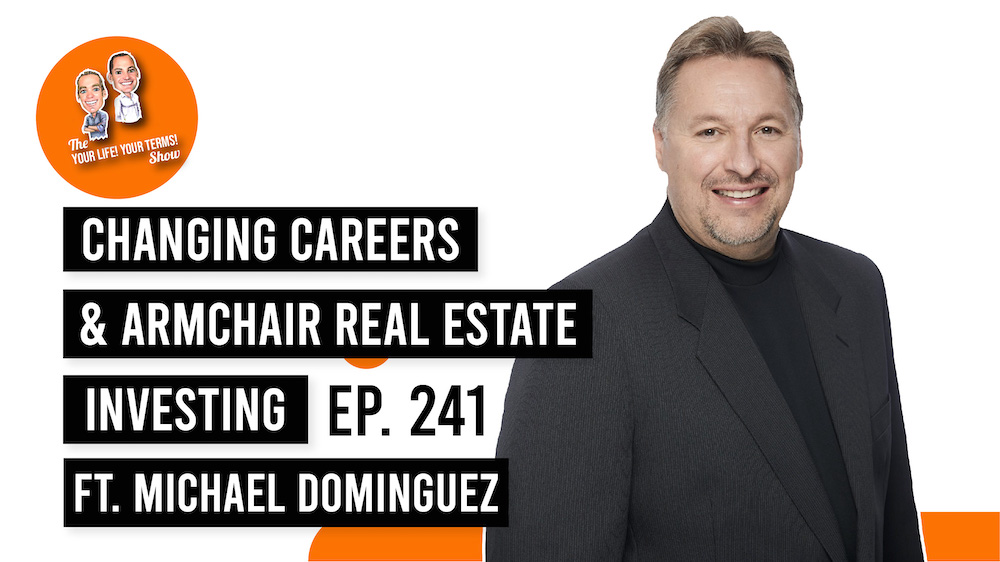 Michael Dominguez - Changing Careers at 40, Armchair Real Estate Investing & Living Life on His Terms image