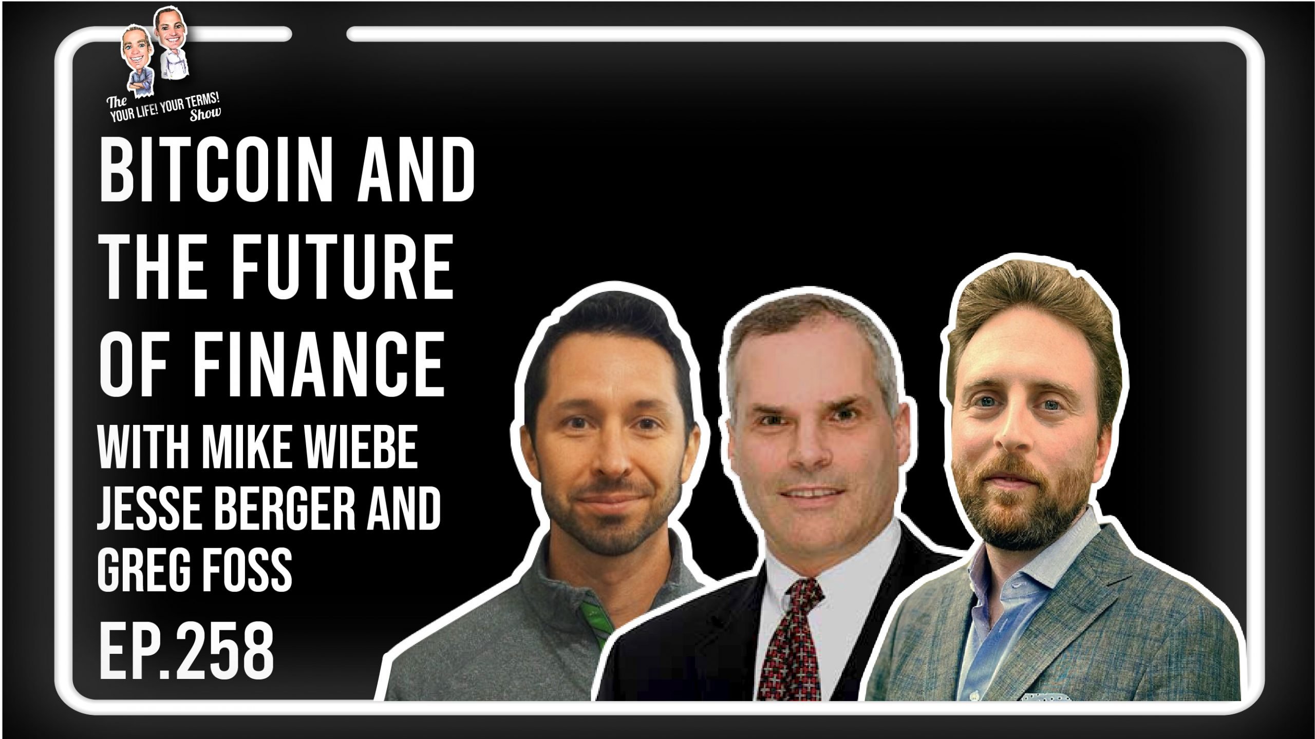 Greg Foss, Jesse Berger & Mike Wiebe - Bitcoin, Canadian Energy, Government Trends & The Future of Finance image