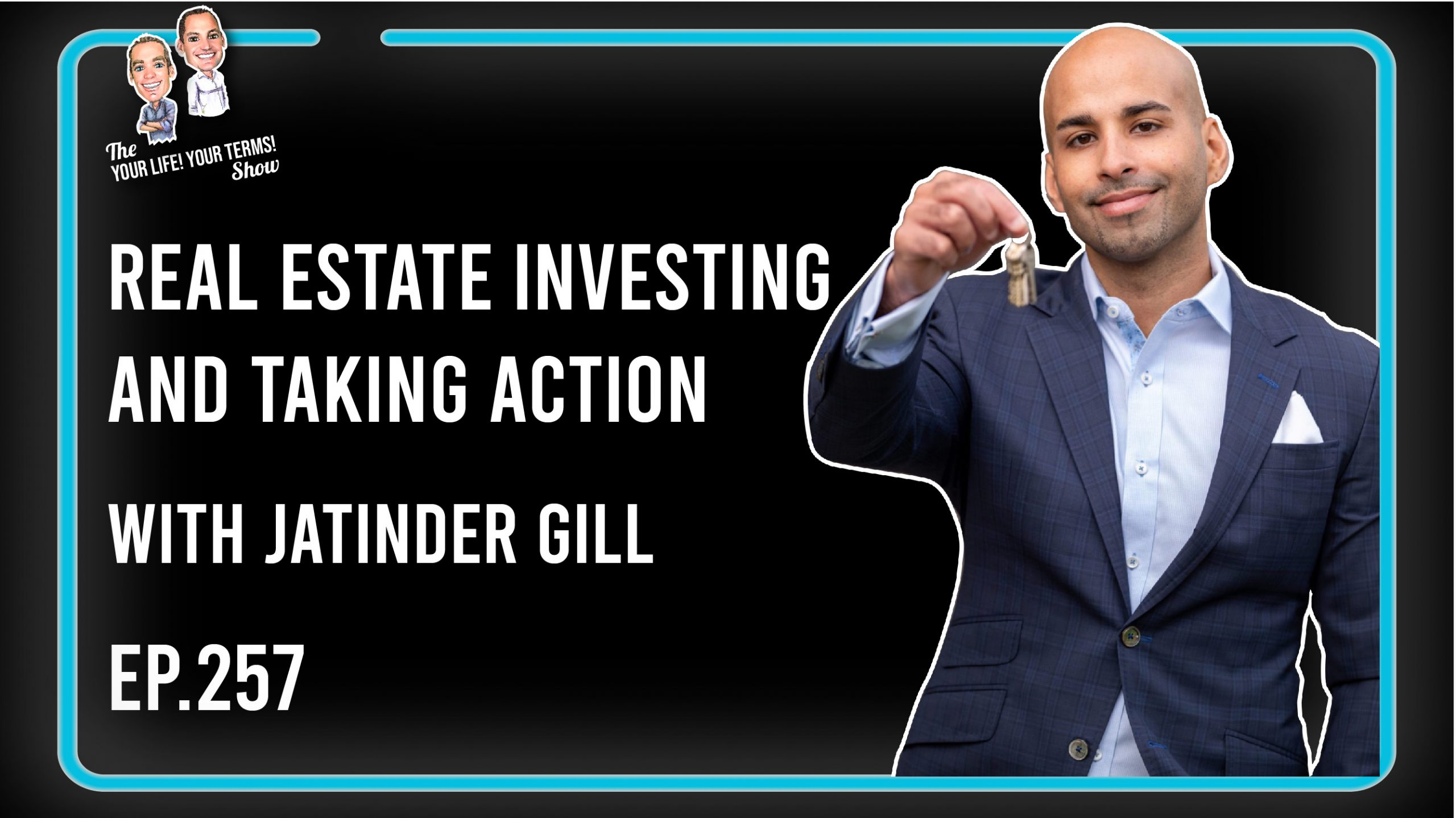 Jatinder Gill - Living Fearlessly, Real Estate Investing Across the GTA & Taking Massive Action image